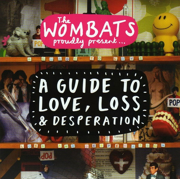 the wombats a guide to love loss and desperation